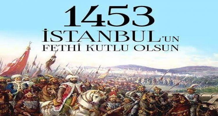 İstanbul'un Fethi Kutlu Olsun